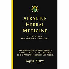 2-DAY SHIPPING | Alkaline Herbal Medicine: Reverse Disease and Heal t, PAPERBACK