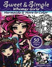 Sweet & Simple Whimsy Girls Mermaids and More to Color 9781533393692