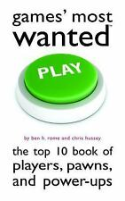 Games' Most Wanted : The Top 10 Book of Players, Pawns, and Power-Ups by Ben...