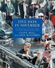 Five Days in November by L McCubbin & C Hill (2013, Hardcover) JFK assassination