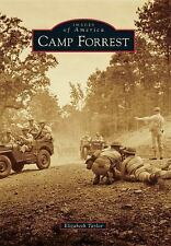 Images of America: Camp Forrest by Elizabeth Taylor (2016, Paperback)