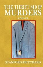 The Thrift Shop Murders by Stanford Pritchard (2014, Paperback)