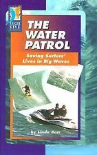 The Water Patrol: Saving Surfers' Lives in Big Waves (High Five Readin-ExLibrary