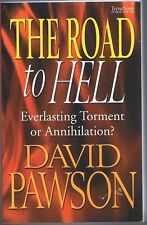 The Road to Hell: Everlasting Torment or Annihilation? by David Pawson NEW