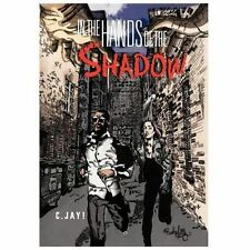 In the Hands of the Shadow by C.Jay! (2012, Hardcover)