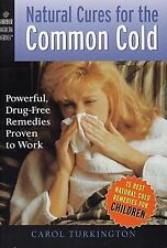 Health Ser.: Natural Cures for the Common Cold : Powerful, Drug-Free Remedies...