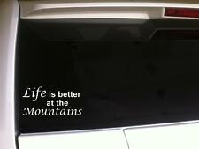 "Life's Better Mountains sticker vinyl car decal 6"" *E40 vacation Cabin Hiking"