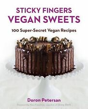 Sticky Fingers' Vegan Sweets : 100 Super-Secret Vegan Recipes by Doron...