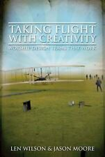 Taking Flight with Creativity by Jason Moore and Len Wilson (2009, Paperback)