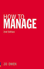 "How to Manage: The Art of Making Things Happen Jo Owen ""AS NEW"" Book"