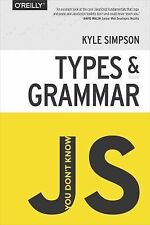 You Don't Know JS - Types and Grammar by Kyle Simpson (2015, Paperback)