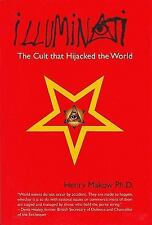 Illuminati : The Cult that Hijacked the World by Henry Makow (2008, Paperback)