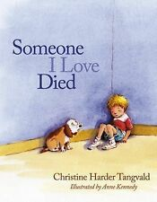 Someone I Love Died by Tangvald, Christine Harder