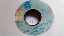 Brown Sugar 45 One Way Street Called Love/Somebody 70s Funk Crossover Soul