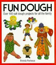 Fun Dough: Over 100 Salt Dough Projects for All the Family Porteous, Brenda Har