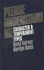Please Understand Me: Character and Temperament Types by D. Keirsey & M. Bates