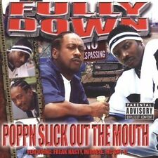 Poppn Slick Out the Mouth 2004 by Fully Down