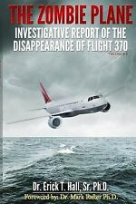 The Zombie Plane : Investigative Report of the Disappearance of Flight MH370...