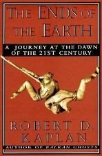 The Ends of the Earth : A Journey at the Dawn of the Twenty-first Century by...