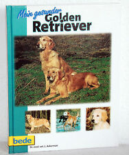 Mein gesunder GOLDEN RETRIEVER - Dr.med.vet. L. Ackermann