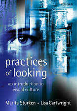 Practices of Looking: An Introduction to Visual Culture by Marita Sturken, Lisa…