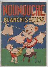 Nounouche Blanchisseuse. DURST Ed. des Enfants de France  1952Bel état.