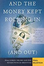 And the Money Kept Rolling In (And Out) : Wall Street, the IMF, and the...