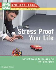 Stress-Proof Your Life (52 Brilliant Ideas): Smart Ways to Relax and R-ExLibrary