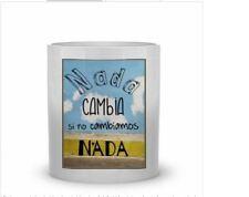 TAZAS DE CERAMICA PERSONALIZADAS MUG. FRASES. NADA CAMBIA SI... CUPS