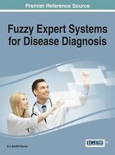 Fuzzy Expert Systems for Disease Diagnosis (2014, Hardcover)