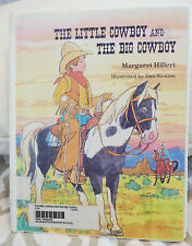 1981 Hardcover Book: THE LITTLE COWBOY AND THE BIG COWBOY beginning to read kids