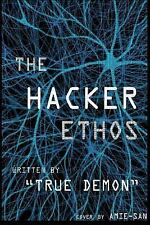 The Hacker Ethos : The Beginner's Guide to Ethical Hacking and Penetration...