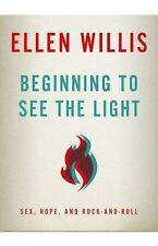 Beginning to See the Light: Sex, Hope, and Rock-and-Roll, Willis, Ellen, Good Bo
