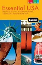 Fodor's Essential USA, 2nd Edition: Spectacular Cities, Natural-ExLibrary