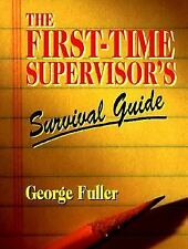 First Time Supervisors Survival Guide, Fuller, George, Good Book