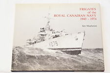 WW2 Canadian RCN Frigates of the  Royal Canadian Navy 1943-1974 Reference Book