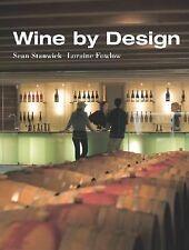 Wine by Design (Interior Angles), Fowlow, Loraine, Stanwick, Sean, Good Book