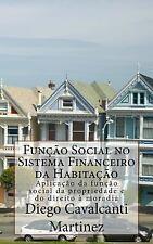 Funçao Social No Sistema Financeiro Da Habitaçao : Aplicaçao Da Funçao Social...