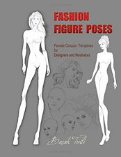 Fashion Figure Poses: Female Croquis Templates For Designers & Illustrators New
