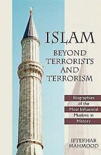 Islam Beyond Terrorists and Terrorism: Biographies of the Most Influential Musl