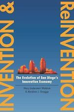 Invention and Reinvention: The Evolution of San Diego?s Innovation Economy (Inno