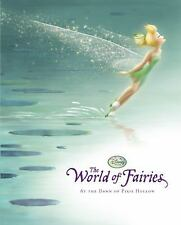 The World of Fairies : At the Dawn of Pixie Hollow by Disney Book Group Staff...