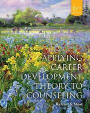 Applying Career Development Theory to Counseling by Richard S. Sharf 6th Edition