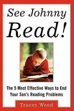 See Johnny Read! : The 5 Most Effective Ways to End Your Son's Reading...