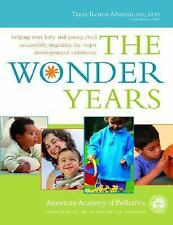 The Wonder Years: Helping Your Baby and Young Child Successfully Negotiate The M