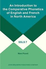 An Introduction to the Comparative Phonetics of English and French in North Amer