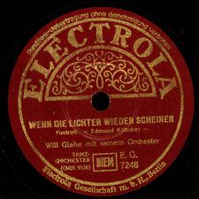 WILL GLAHE ORCH. Wenn die Lichter wieder scheinen / O Ulla Schellackplatte S9286