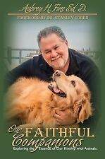 Our Faithful Companions : Exploring the Essence of Our Kinship with Animals...