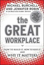 The Great Workplace: How to Build It, How to Keep It, and Why It Matters, Robin,