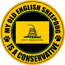 "MY OLD ENGLISH SHEEPDOG IS A CONSERVATIVE 5"" GADSDEN FLAG TEA PARTY STICKER"